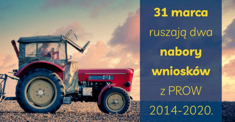 31 marca ruszają dwa nabory wniosków z PROW 2014-2020 - informacja prasowa